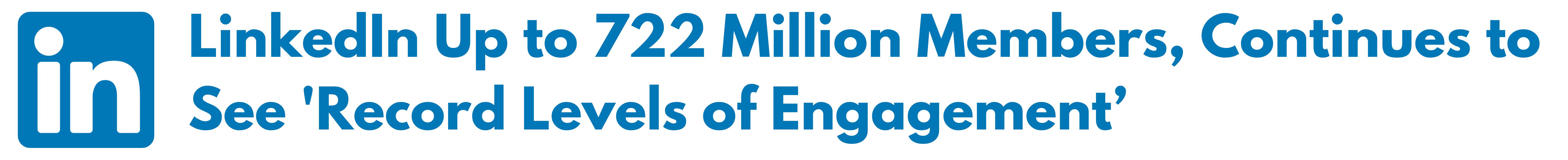 LinkedIn up to 722 million members