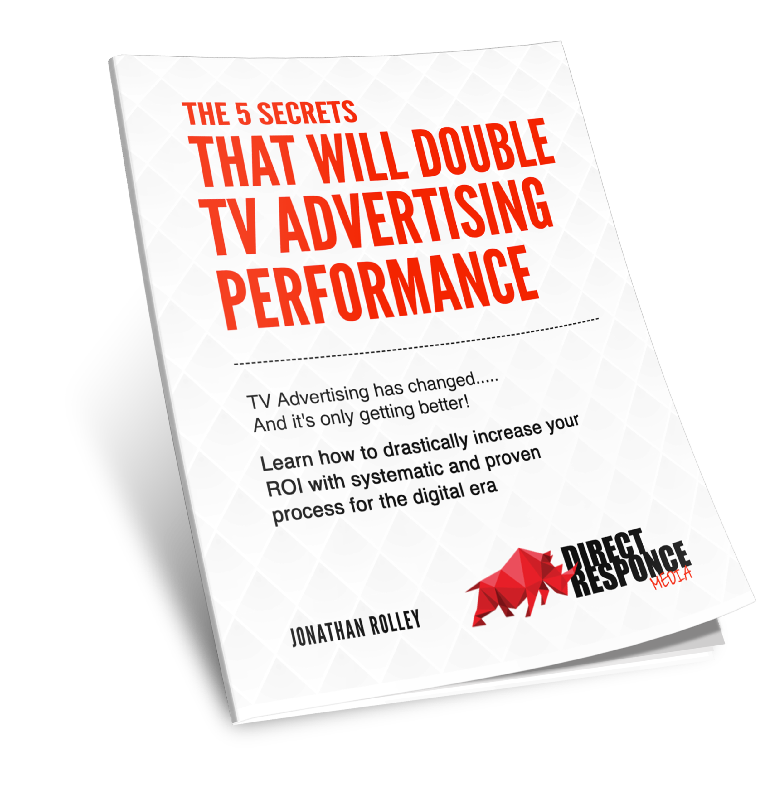 The 5 Secrets to Double your TV Performance